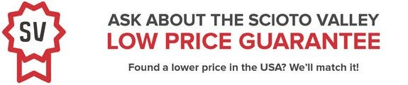 Guaranteed Lowest Price from Scioto Valley's Price Match